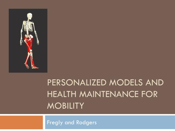 personalized models and health maintenance for mobility n.