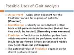possible uses of gait analysis