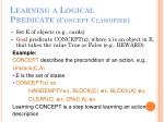 learning a logical predicate concept classifier