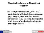physical indicators severity location