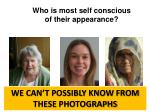 who is most self conscious of their appearance1