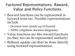 factored representations reward value and policy functions