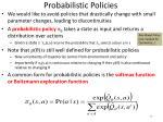 probabilistic policies