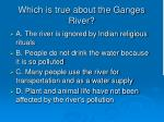 which is true about the ganges river