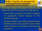 step 1 identify the directive s and harmonised standards applicable to the product2