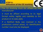 step 6 affixation of the ce marking