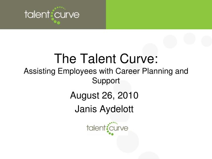 the talent curve assisting employees with career planning and support n.