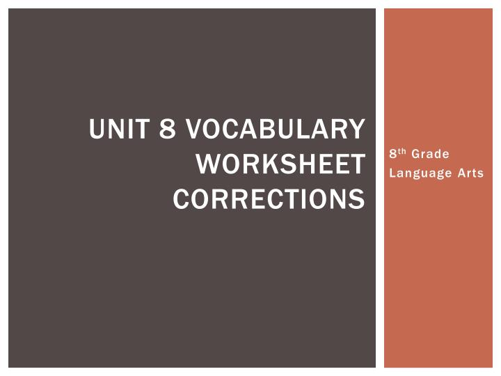 unit 8 vocabulary worksheet corrections n.
