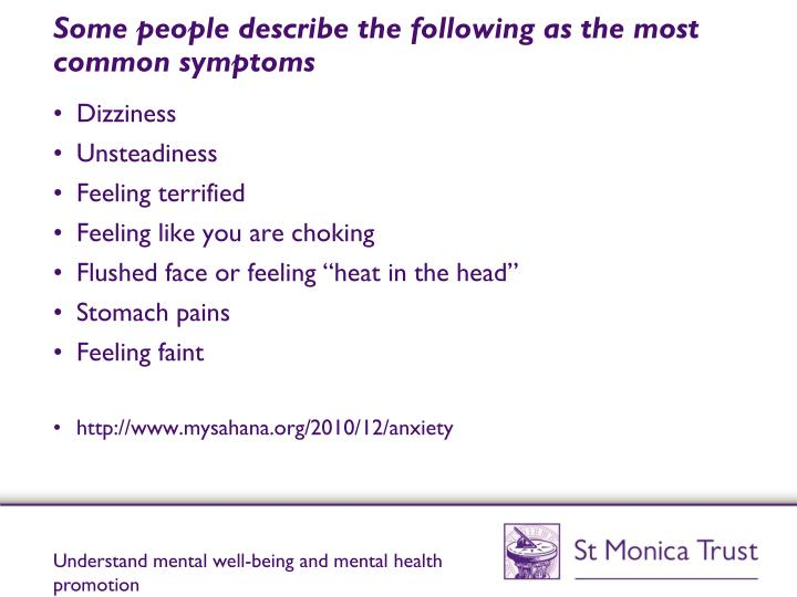 Some people describe the following as the most common symptoms