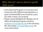 why should i worry about a good gre score1
