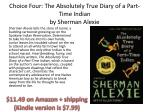 choice four the absolutely true diary of a part time indian by sherman alexie