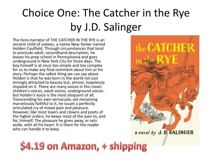 an analysis of catcher in the rye by j d salinger The catcher in the rye has truly earned it's place among great classic works j d salinger created a literary piece that was completely unique the entire novel was written in the first person view of the 17-year-old, holden caulfield.