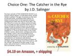 choice one the catcher in the rye by j d salinger