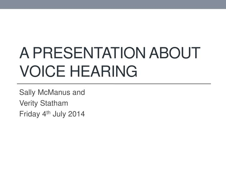 a presentation about voice hearing n.
