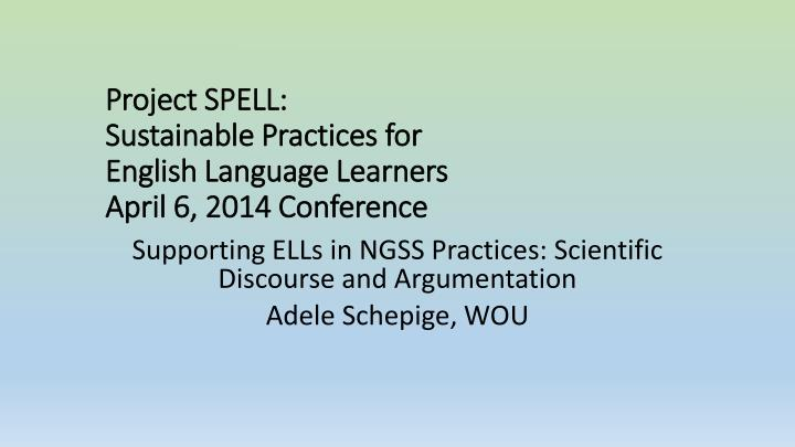 project spell sustainable practices for english language learners april 6 2014 conference n.