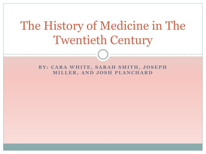 the history of medicine in the twentieth century n.