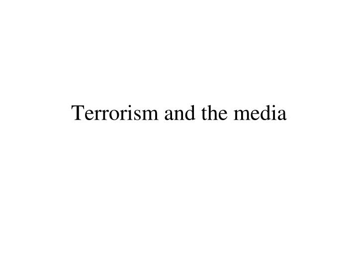 terrorism and the media n.