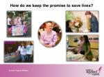 how do we keep the promise to save lives