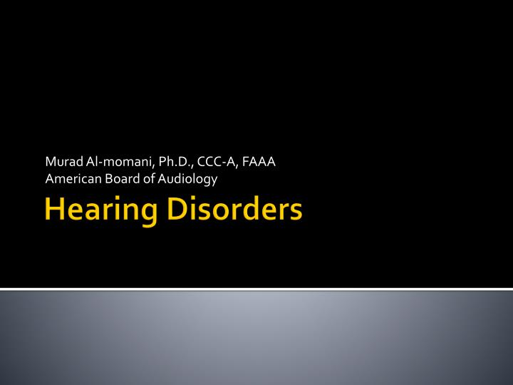 murad al momani ph d ccc a faaa american board of audiology n.