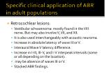specific clinical application of abr in adult populations