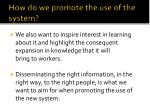 how do we promote the use of the system1