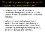 why is it important to promote and support the use of the system