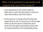 why is it important to promote and support the use of the system1