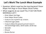 let s work the lunch meat example