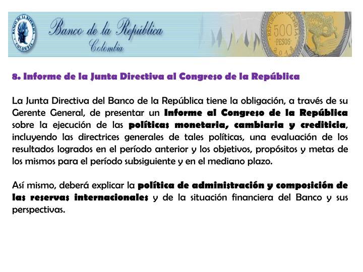 8. Informe de la Junta Directiva al Congreso de la República