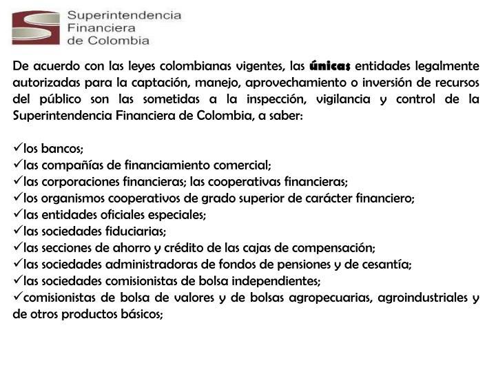 De acuerdo con las leyes colombianas vigentes, las