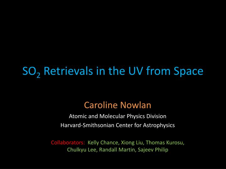 so 2 retrievals in the uv from space n.