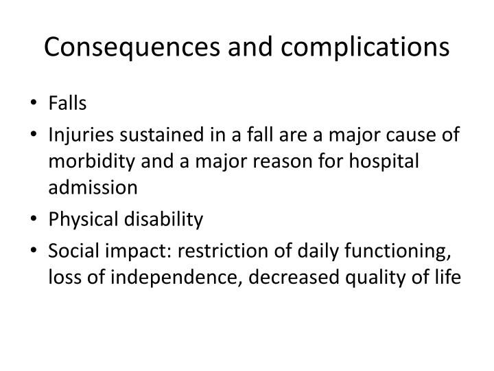 Consequences and complications