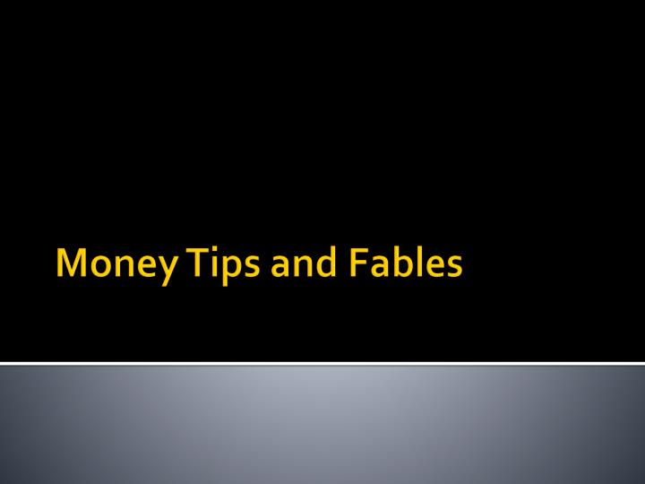money tips and fables n.