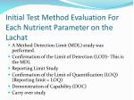 initial test method evaluation for each nutrient parameter on the lachat