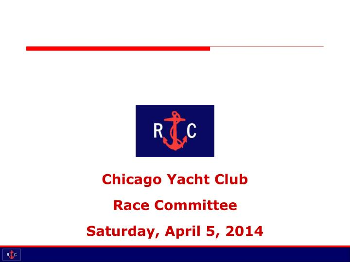 chicago yacht club race committee saturday april 5 2014 n.