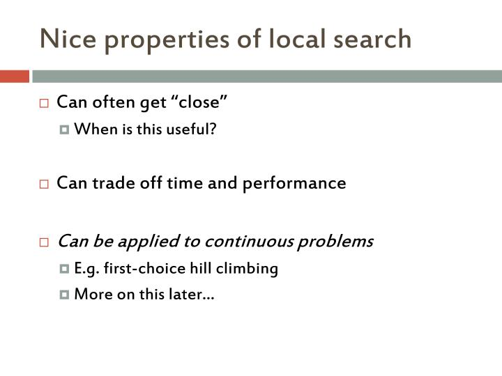 Nice properties of local search