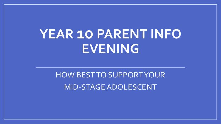 year 10 parent info evening n.