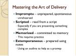 mastering the art of delivery