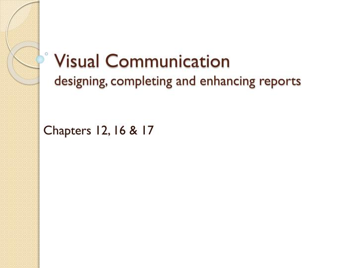 visual communication designing completing and enhancing reports n.