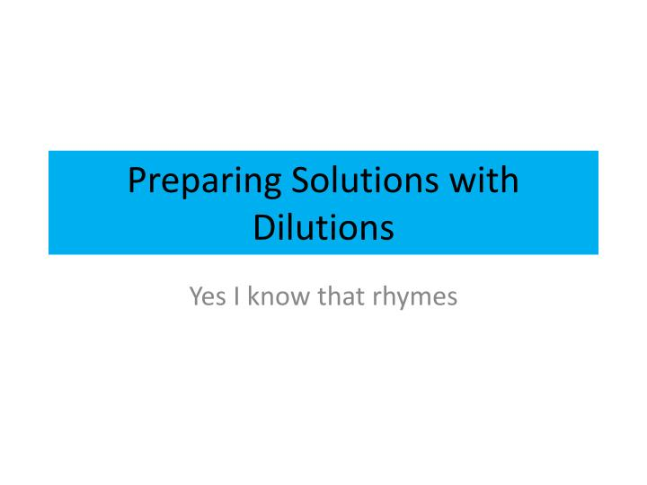 preparing solutions with dilutions n.