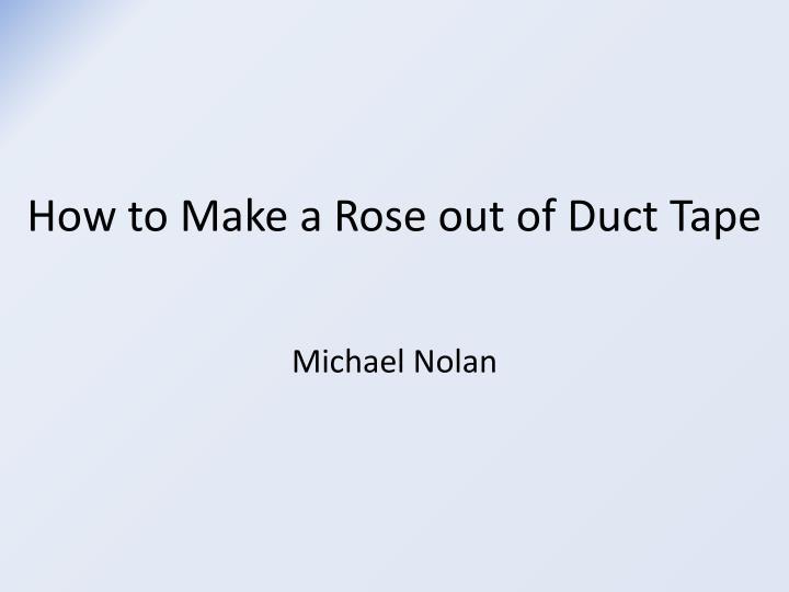 how to make a rose out of duct tape n.