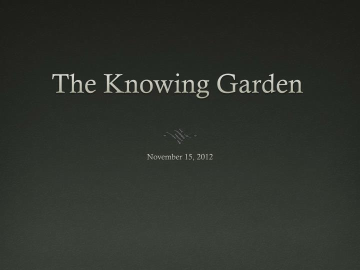 the knowing garden n.