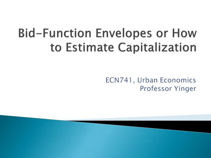 bid function envelopes or how to estimate capitalization n.