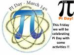 this friday we will be celebrating pi day with some activities