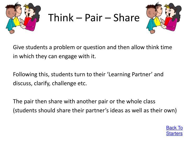 Think – Pair – Share
