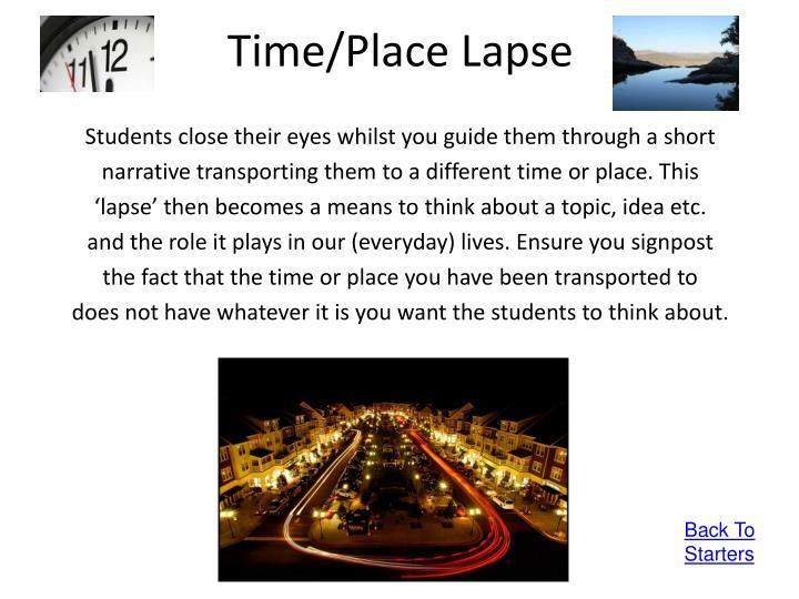 Time/Place Lapse