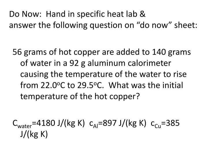 Do now hand in specific heat lab answer the following question on do now sheet