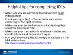 helpful tips for completing jd1s