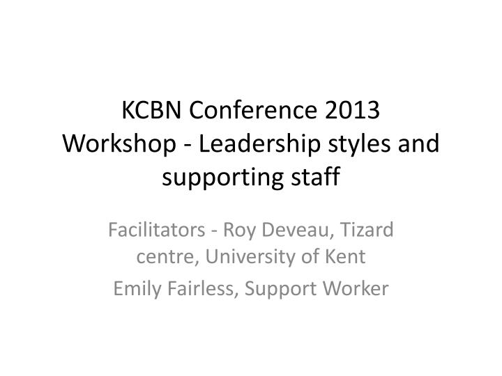 kcbn conference 2013 workshop leadership styles and supporting staff n.