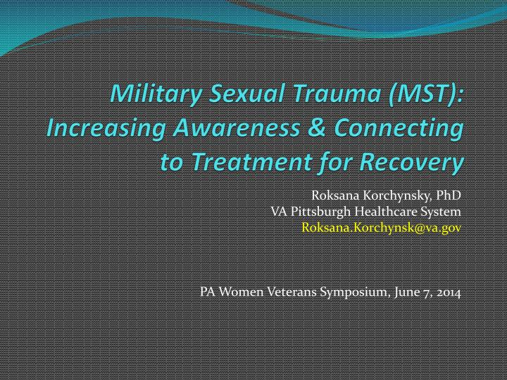 military sexual trauma mst increasing awareness connecting to treatment for recovery n.